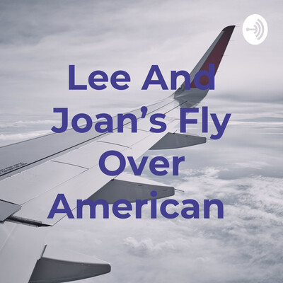Lee And Joan's Fly Over American