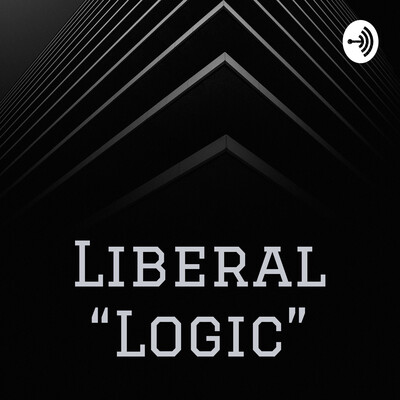 "Liberal ""Logic"""
