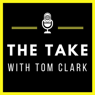 The Take with Tom Clark