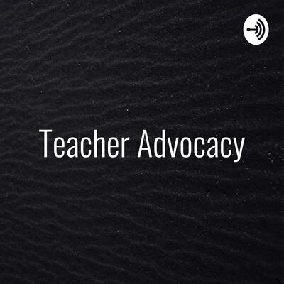 Teacher Advocacy: A Hat All Teacher's Wear