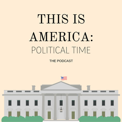 This is America: Political Time