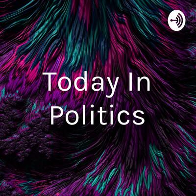Today In Politics