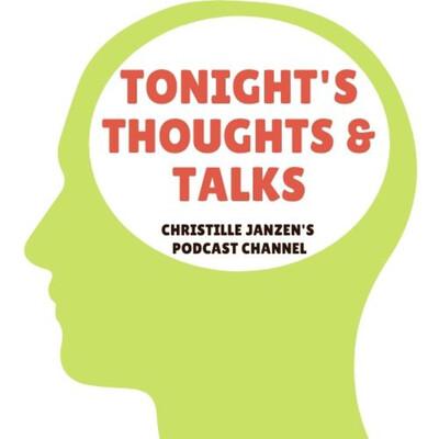 Tonight's Thoughts & Talks
