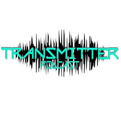 Transmitter Podcast