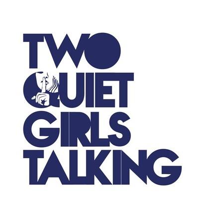 Two Quiet Girls Talking