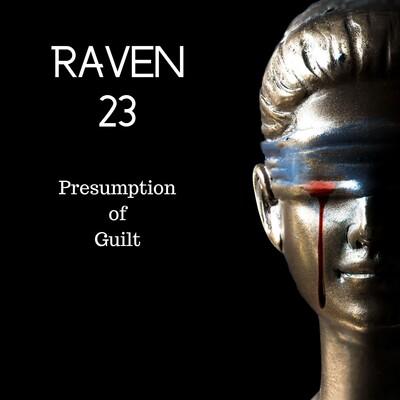 Raven 23: Presumption of Guilt