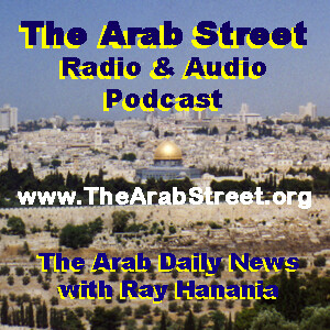 Ray Hanania's The Arab street Podcast