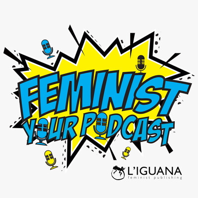 Feminist your podcast