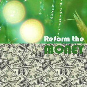 Reform the Money