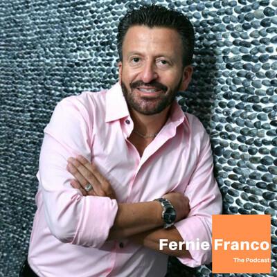 FERNIE FRANCO The Podcast
