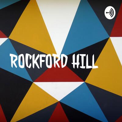 ROCKFORD HILL