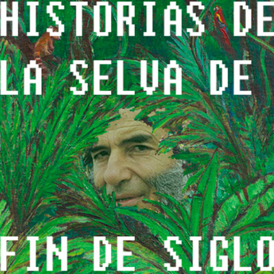 Historias de la Selva de Fin de Siglo