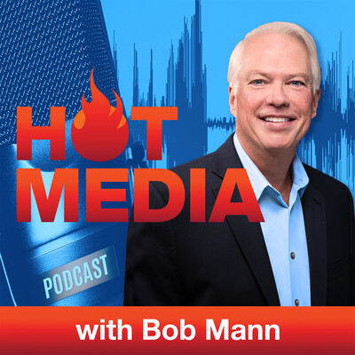 Hot Media with Bob Mann