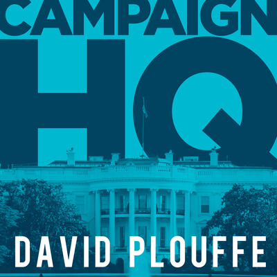 Campaign HQ with David Plouffe