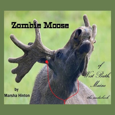 Zombie Moose of West Bath, Maine Podcast
