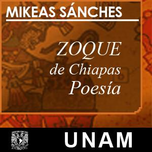 Zoque de Chiapas en voz de Mikeas Sánchez
