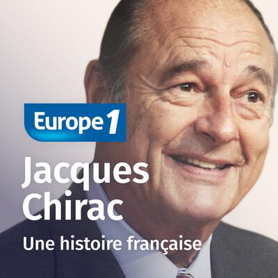 Chirac : une histoire française