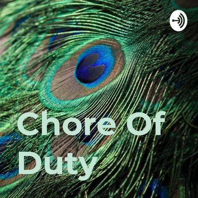 Chore Of Duty