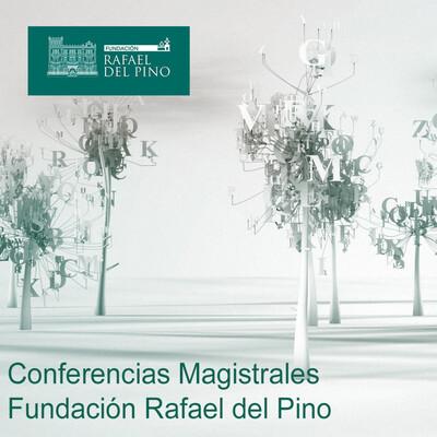 Conferencias Magistrales Fundación Rafael del Pino