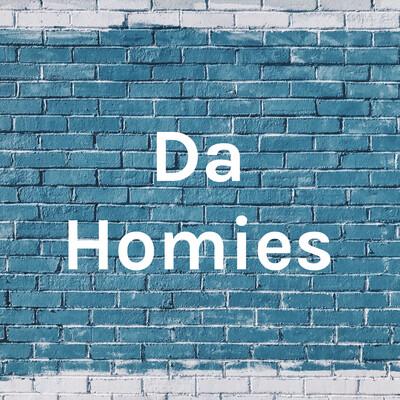 Da Homies