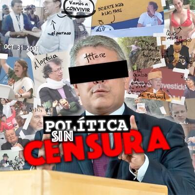 Política sin censura