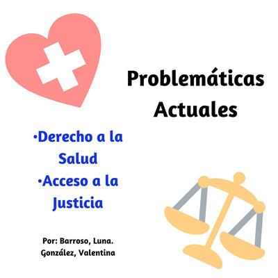 Problemáticas Actuales : Derecho A La Salud Y Acceso A La Justicia