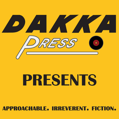 Dakka Press Presents