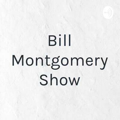 Bill Montgomery Show