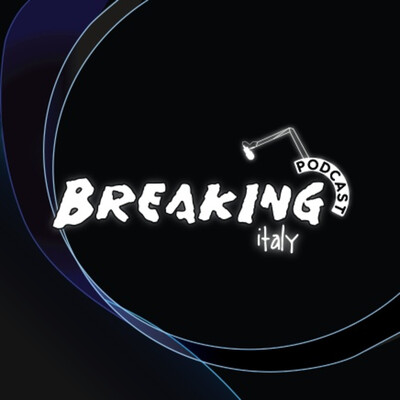 Breaking Italy Podcast