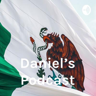Daniel's Podcast