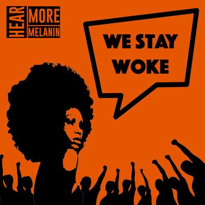 We Stay Woke