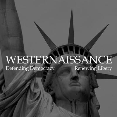 Westernaissance - Defending Democracy, Renewing Liberty
