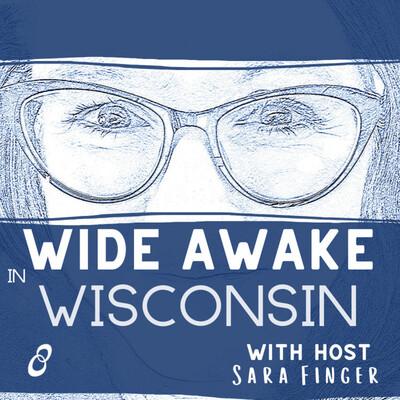 Wide Awake in Wisconsin