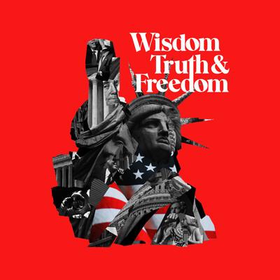 Wisdom, Truth, & Freedom