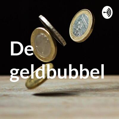 De geldbubbel