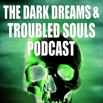 Dark Dreams and Troubled Souls