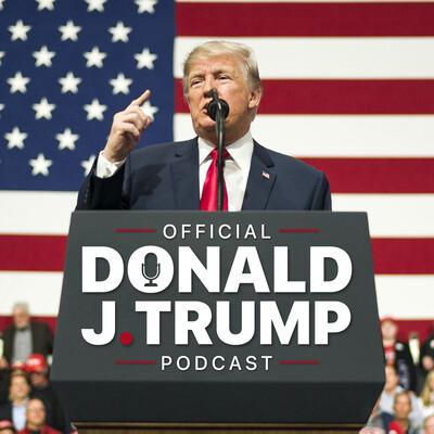 Donald J Trump Podcast