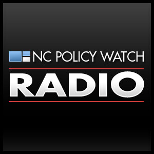NC Policy Watch Radio