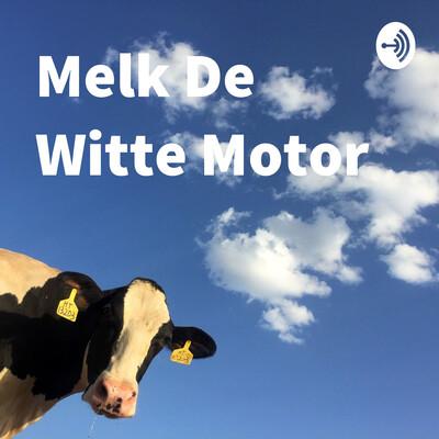 Melk De Witte Motor