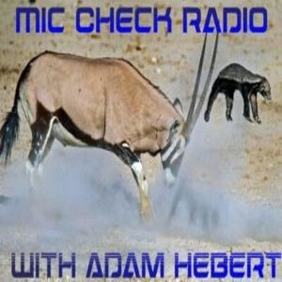 Mic Check Radio with Adam Hebert