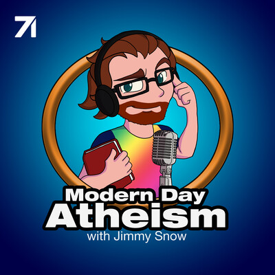 Modern Day Atheism with Jimmy Snow