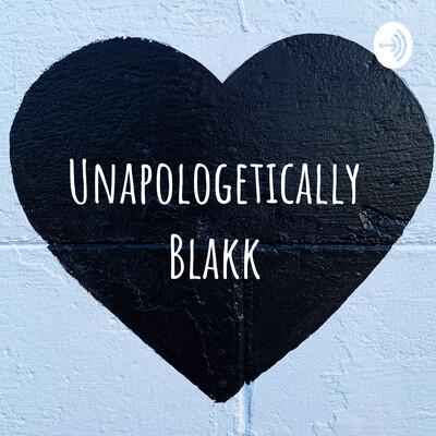 Unapologetically Blakk