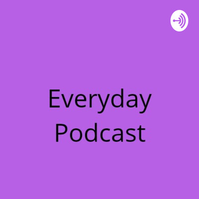 Everyday Podcast