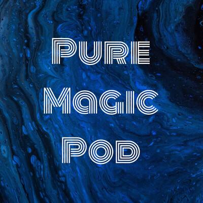 Pure Magic Podcast