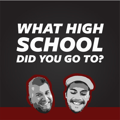 What High School Did You Go To?