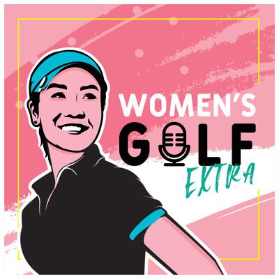 Women's Golf Extra Podcast