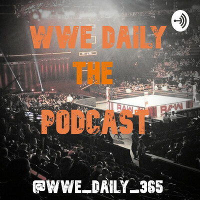 WWE Daily The Podcast
