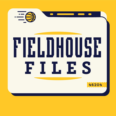 Fieldhouse Files: A Podcast about the Indiana Pacers