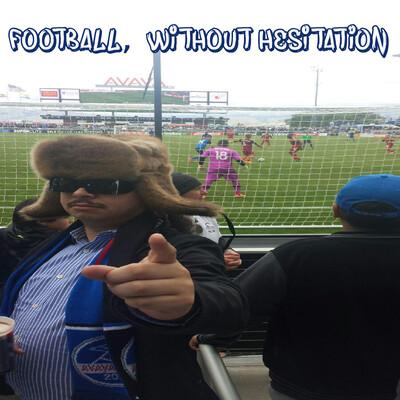Football, Without Hesitation