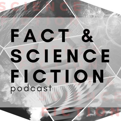 Fact and Science Fiction